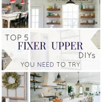 Top 5 Fixer Upper DIYs You Need To Try