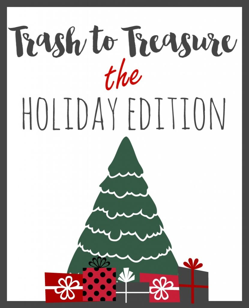 trash-to-treasure-the-holiday-edition